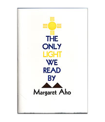 The Only Light We Read by: Margaret Aho